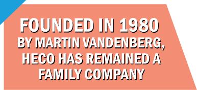 Text: Founded in 1980 by Martin Vandenberg, HECO has remained a family company
